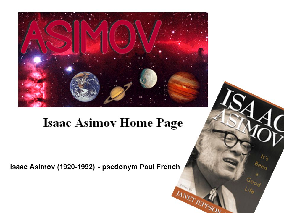 Isaac Asimov (1920-1992) - psedonym Paul French