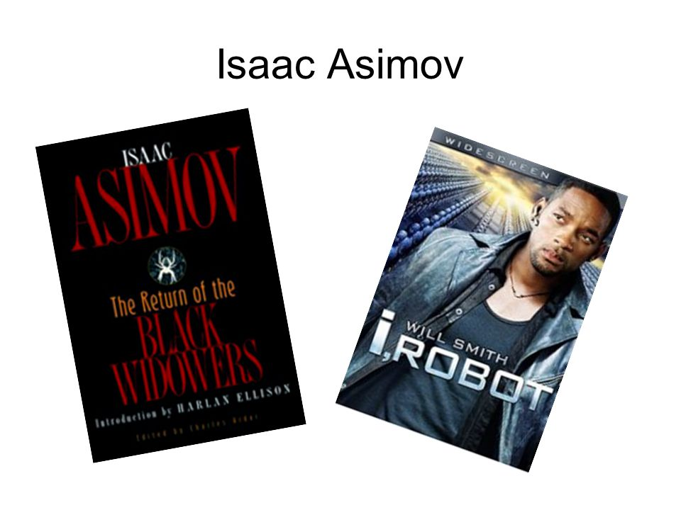 Isaac Asimov The Three Laws of Robotics The movie faithfully quotes Asimov s three laws of robotics: A robot may not injure a human being, or, through inaction, allow a human being to come to harm.