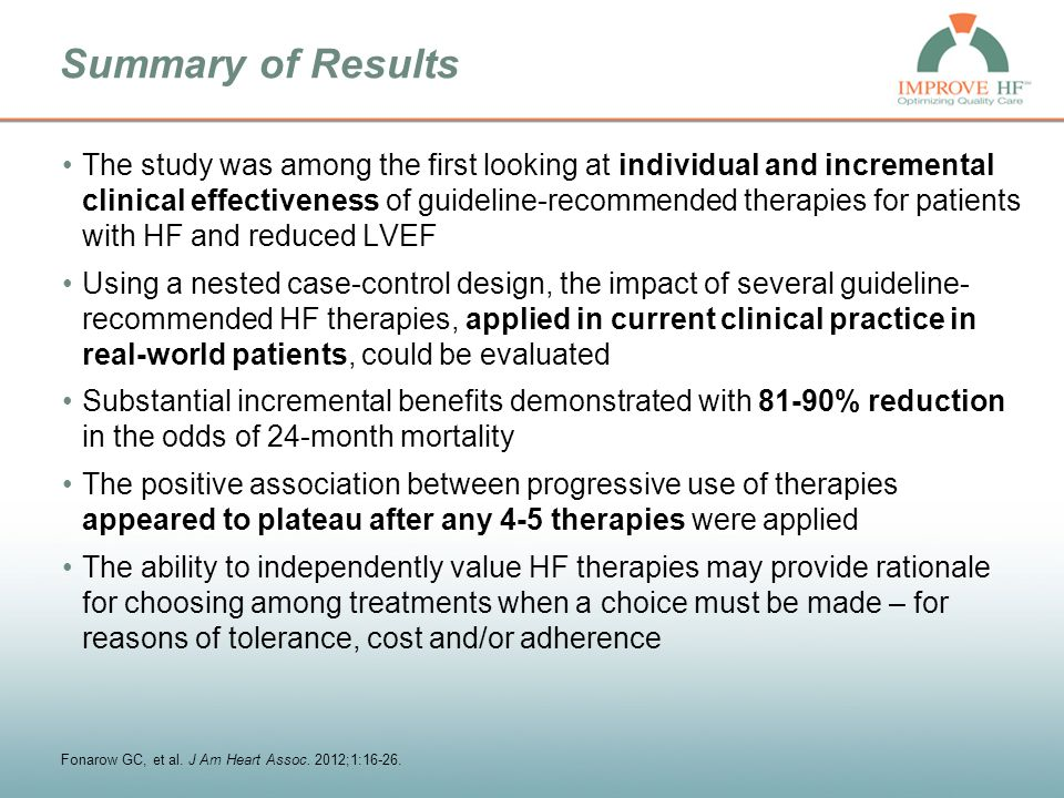 Summary of Results The study was among the first looking at individual and incremental clinical effectiveness of guideline-recommended therapies for p