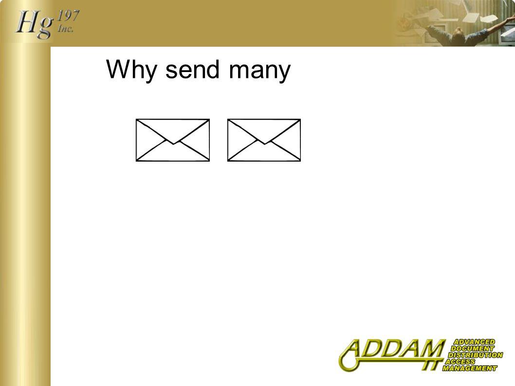 Why send many
