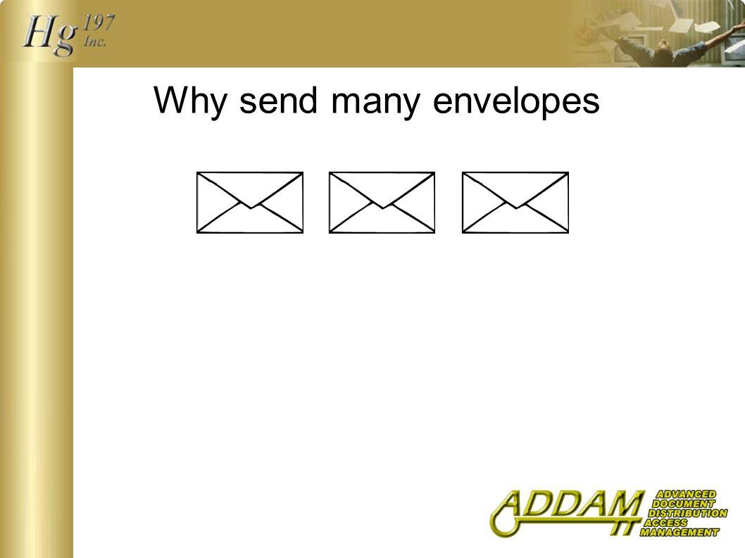 Why send many envelopes