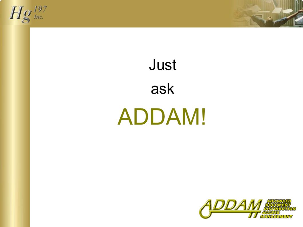 Just ask ADDAM!