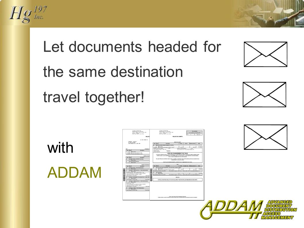 Let documents headed for the same destination travel together! with ADDAM