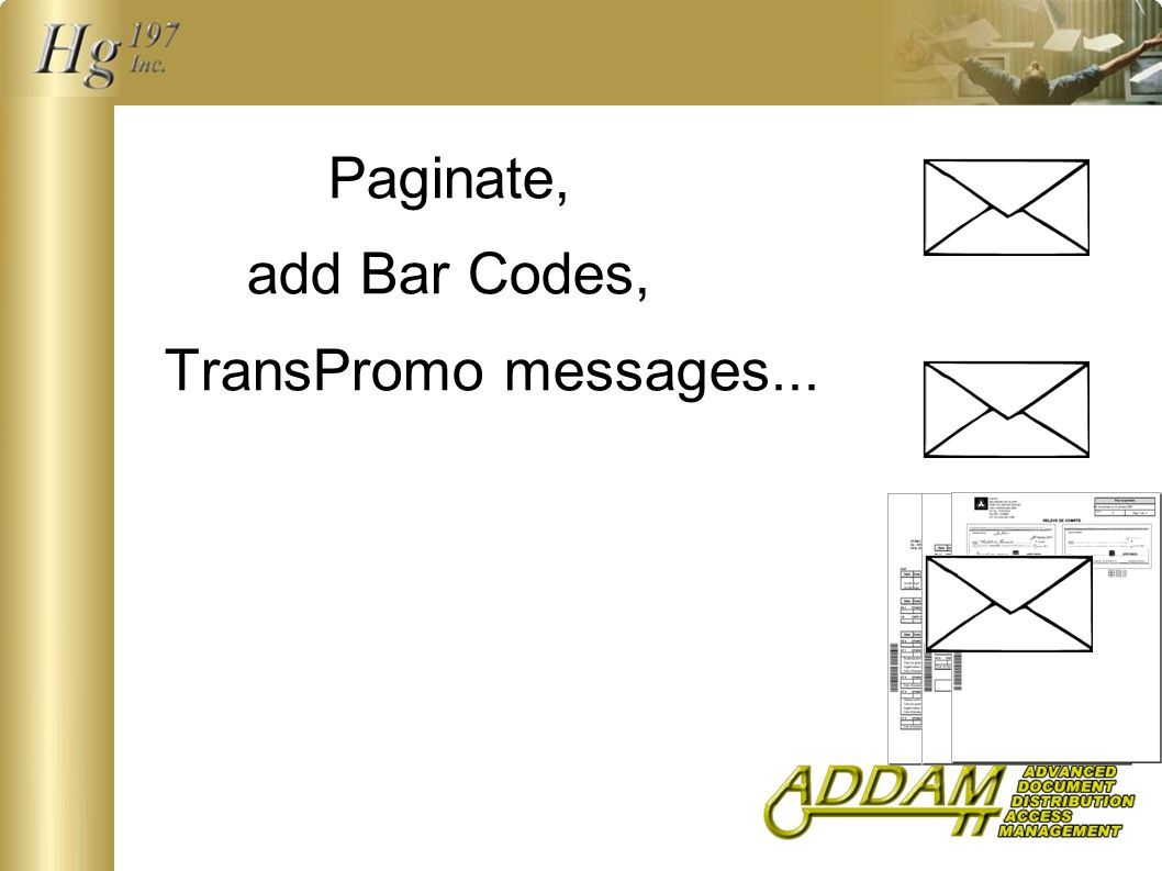 Paginate, add Bar Codes, TransPromo messages...
