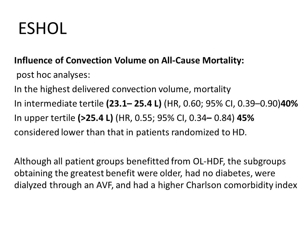 ESHOL Influence of Convection Volume on All-Cause Mortality: post hoc analyses: In the highest delivered convection volume, mortality In intermediate