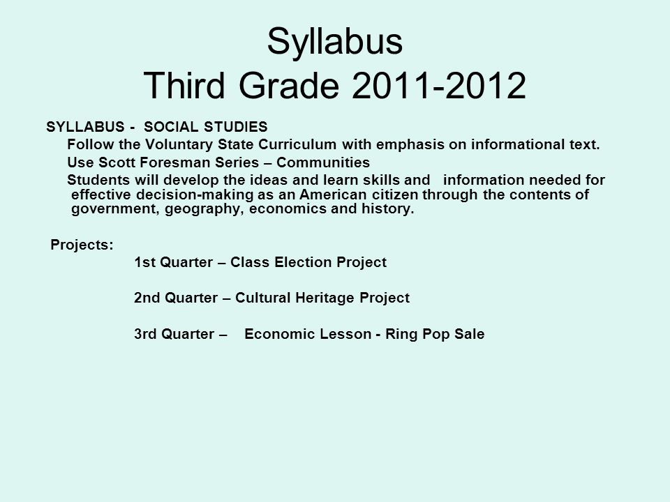 Syllabus Third Grade 2011-2012 SYLLABUS - SOCIAL STUDIES Follow the Voluntary State Curriculum with emphasis on informational text.