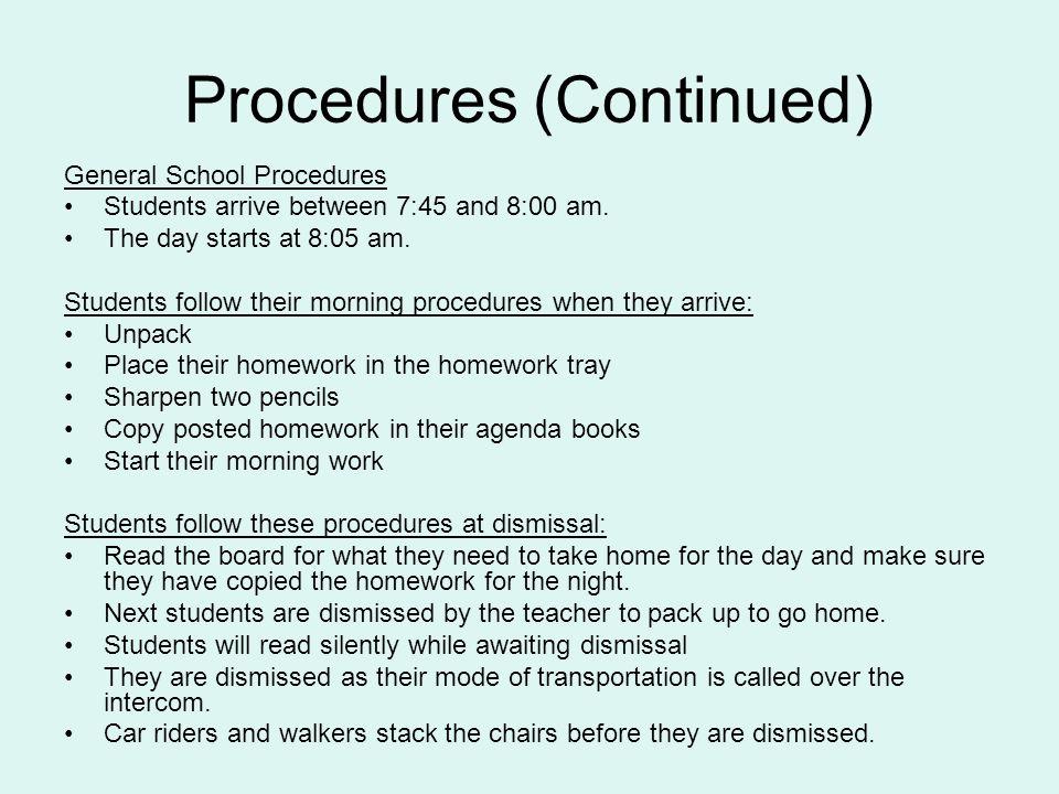 Procedures (Continued) General School Procedures Students arrive between 7:45 and 8:00 am.