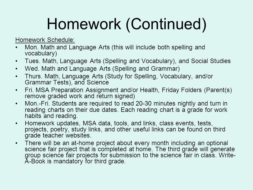 Homework (Continued) Homework Schedule: Mon.