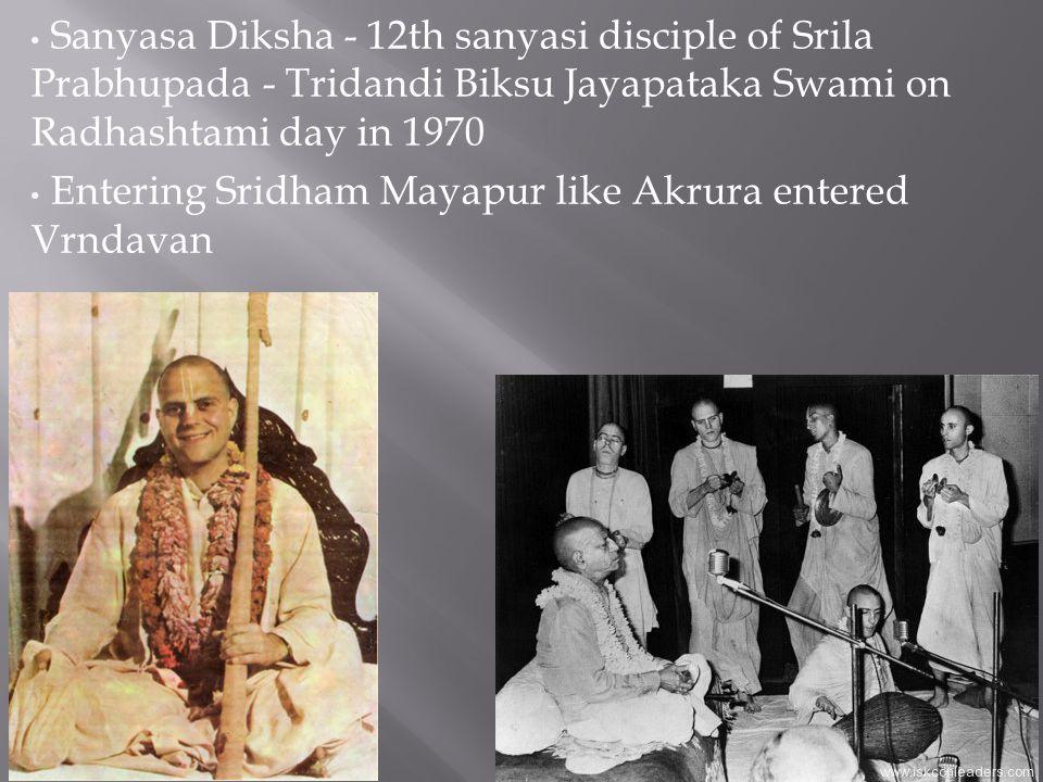 Sanyasa Diksha - 12th sanyasi disciple of Srila Prabhupada - Tridandi Biksu Jayapataka Swami on Radhashtami day in 1970 Entering Sridham Mayapur like