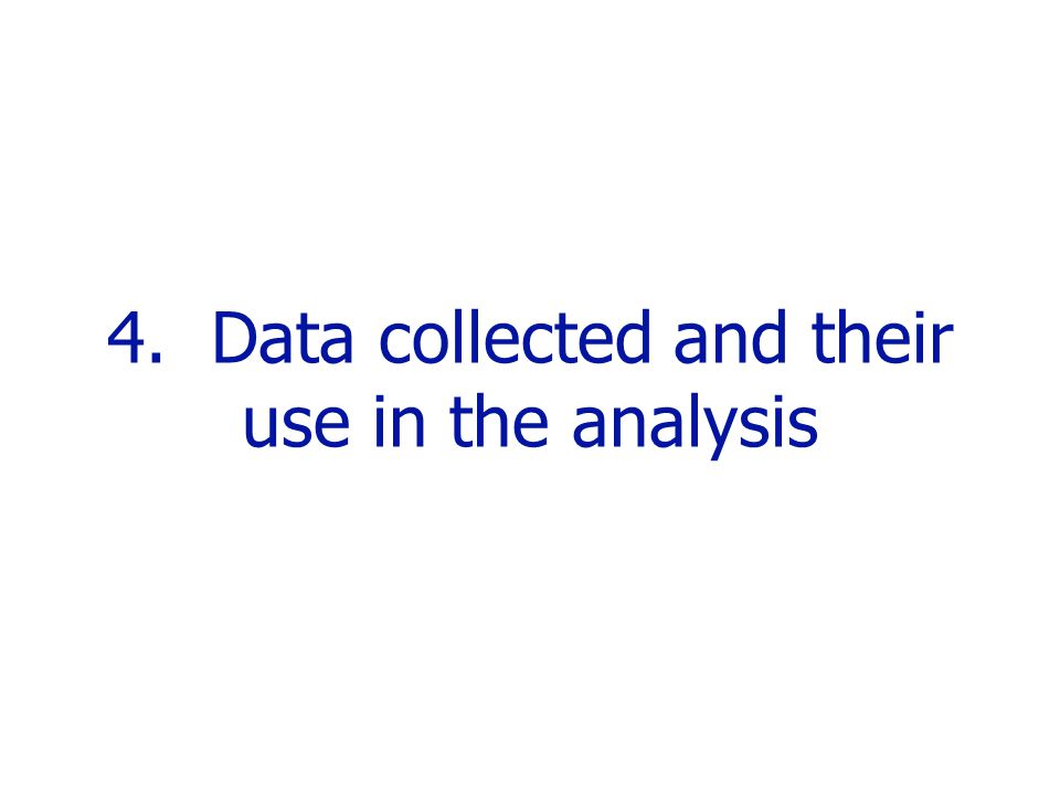 4. Data collected and their use in the analysis