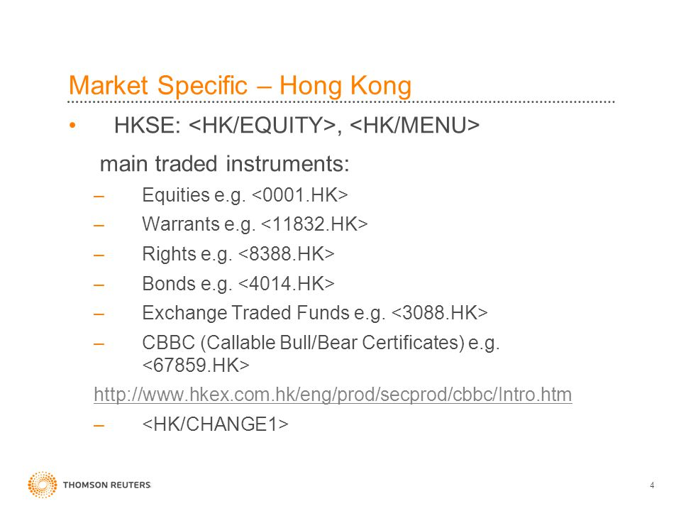 4 Market Specific – Hong Kong HKSE:, main traded instruments: –Equities e.g.