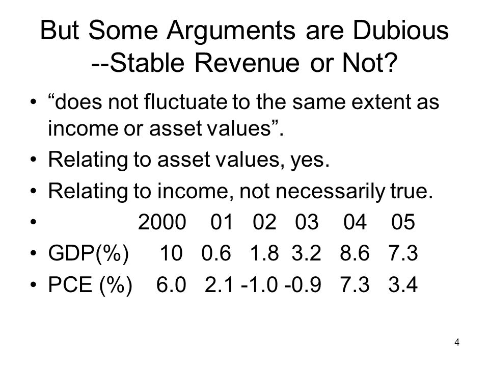 4 But Some Arguments are Dubious --Stable Revenue or Not.