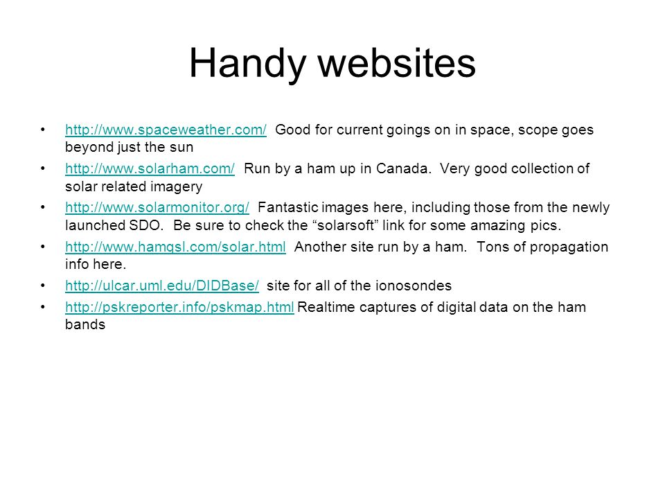 Handy websites http://www.spaceweather.com/ Good for current goings on in space, scope goes beyond just the sunhttp://www.spaceweather.com/ http://www