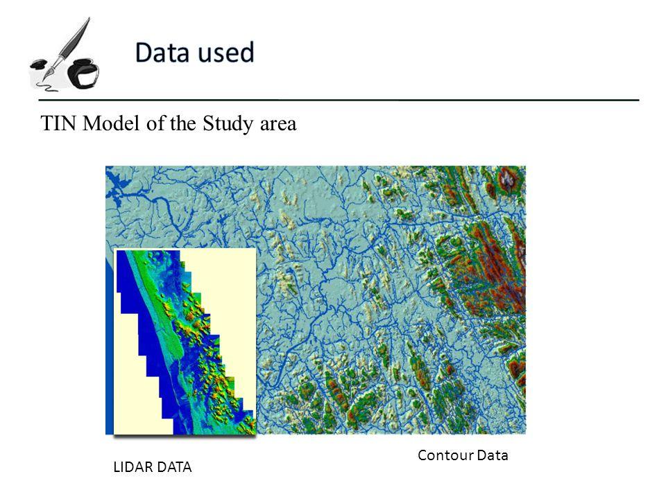 LIDAR DATA Contour Data TIN Model of the Study area