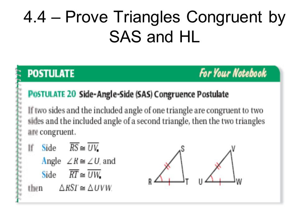 4.4 – Prove Triangles Congruent by SAS and HL