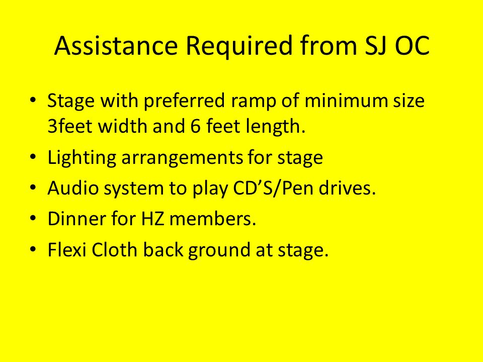 Assistance Required from SJ OC Stage with preferred ramp of minimum size 3feet width and 6 feet length.