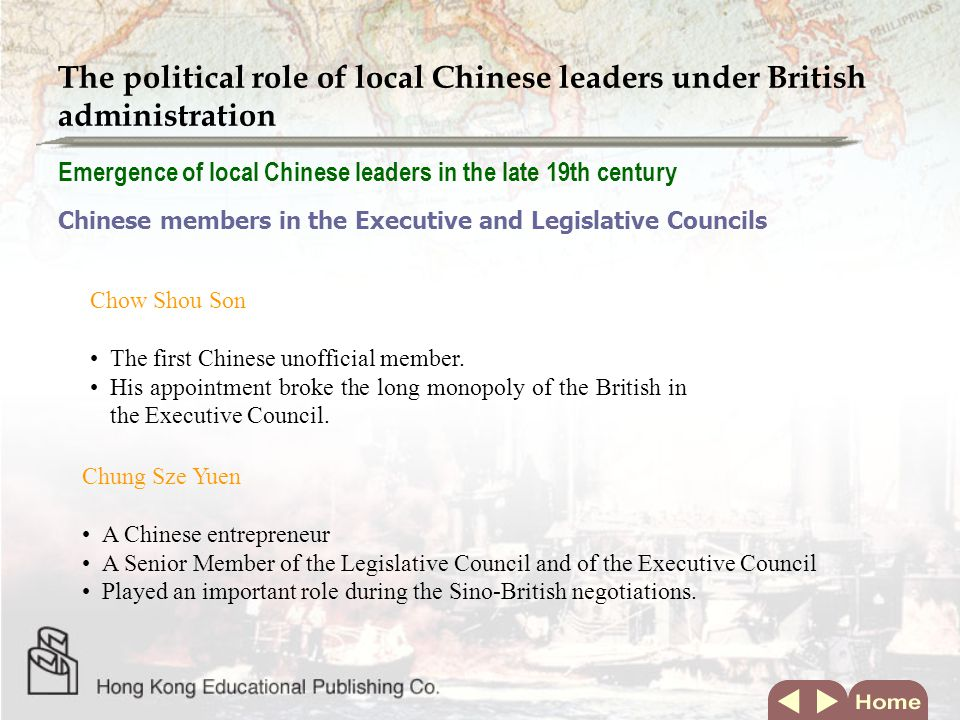 Emergence of local Chinese leaders in the late 19th century Chinese members in the Executive and Legislative Councils Chow Shou Son The first Chinese unofficial member.
