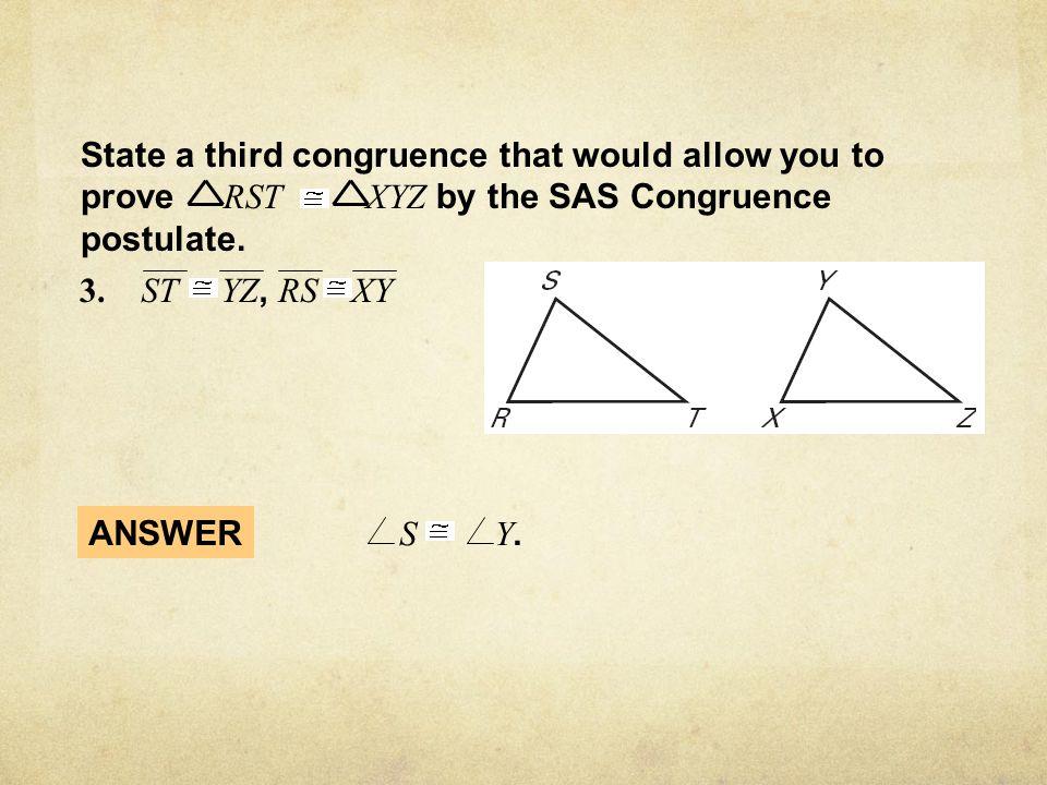 EXAMPLE 1 Use the SAS Congruence Postulate Write a proof.