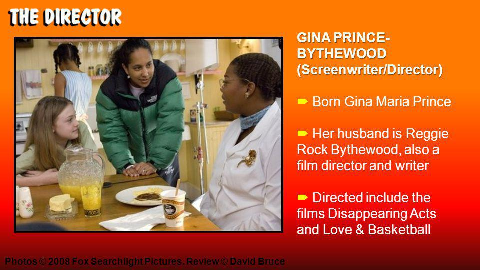 GINA PRINCE- BYTHEWOOD (Screenwriter/Director) GINA PRINCE- BYTHEWOOD (Screenwriter/Director)  Born Gina Maria Prince  Her husband is Reggie Rock By