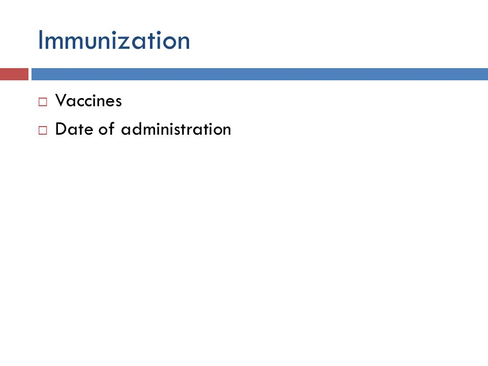 Immunization  Vaccines  Date of administration