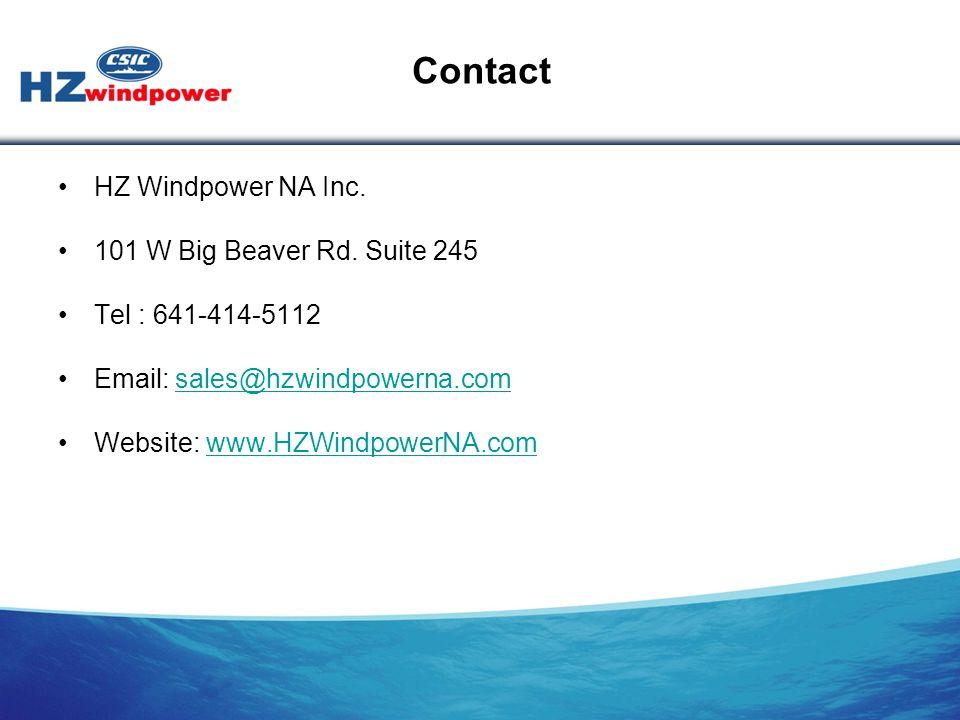 Contact HZ Windpower NA Inc. 101 W Big Beaver Rd. Suite 245 Tel : 641-414-5112 Email: sales@hzwindpowerna.com sales@hzwindpowerna.com Website: www.HZW