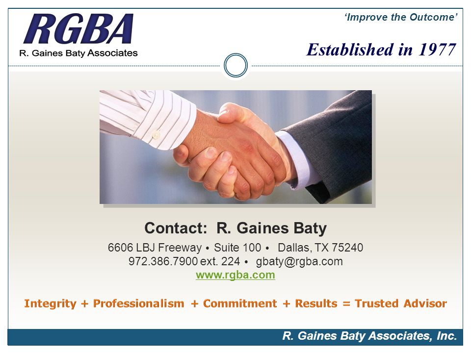 Contact: R. Gaines Baty 6606 LBJ Freeway Suite 100 Dallas, TX 75240 972.386.7900 ext.