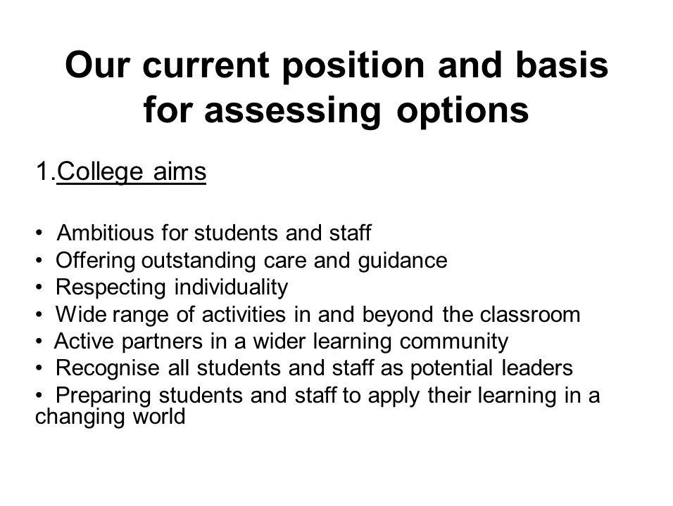 Our current position and basis for assessing options 2.
