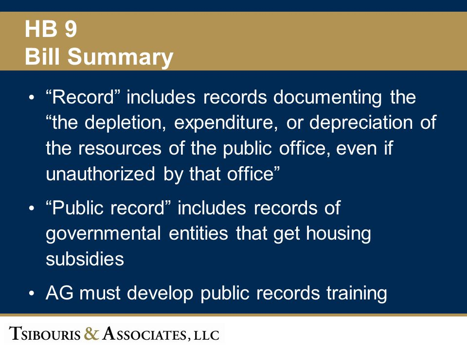 AG to develop model public records policy Public offices to adopt public records policy State auditor to monitor compliance with training and policy provisions HB 9 Bill Summary