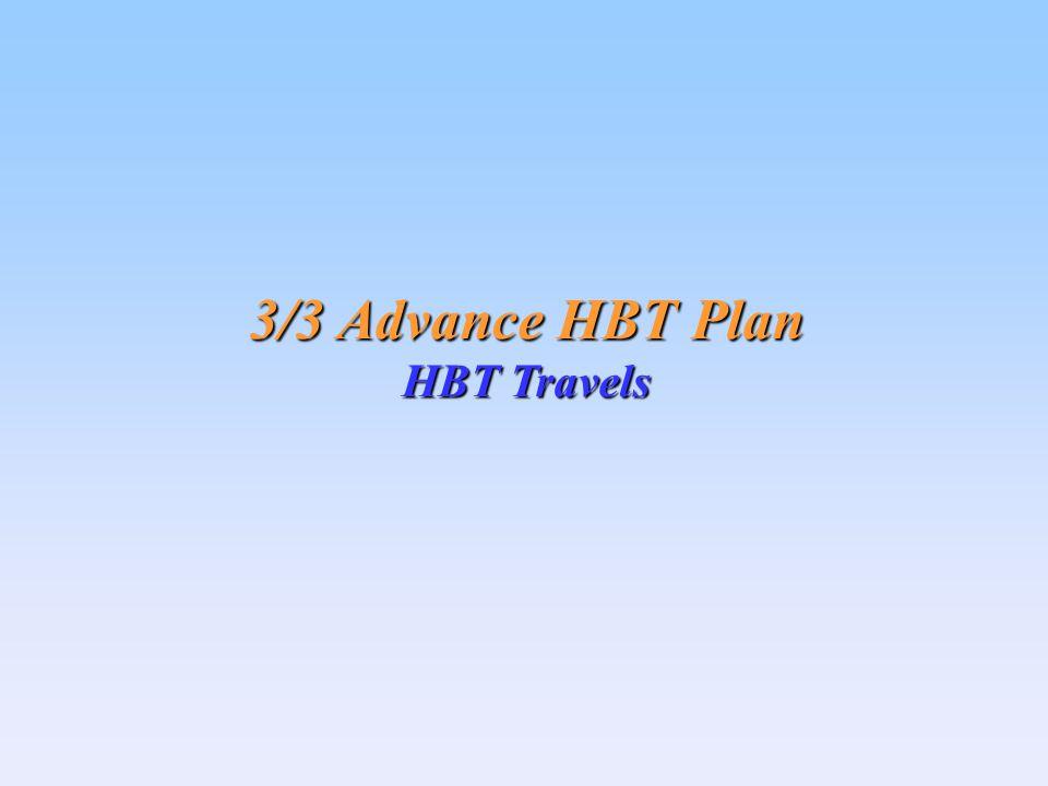 3/3 Advance HBT Plan HBT Travels