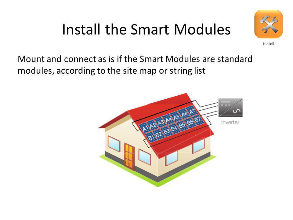 Install the Smart Modules Before placing the modules, remove the peel able barcode sticker and place on array layout or string list Install