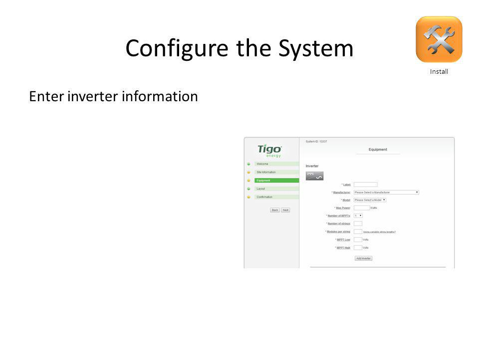 Configure the System Enter site information: – Address – Site owner information – 3 rd party finance, if such exists Click Next Install