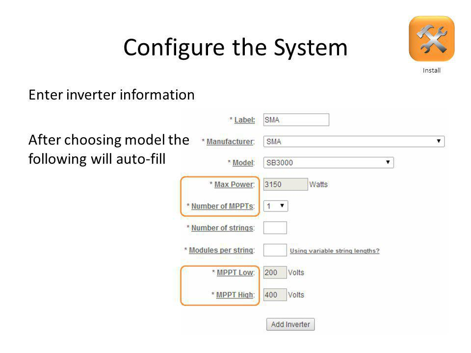 Configure the System Enter inverter information Install