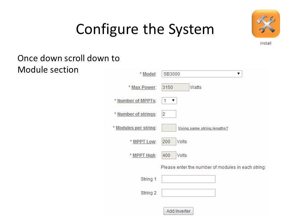 Configure the System If you're using more than 1 inverter type, click Add inverter to add another one Install