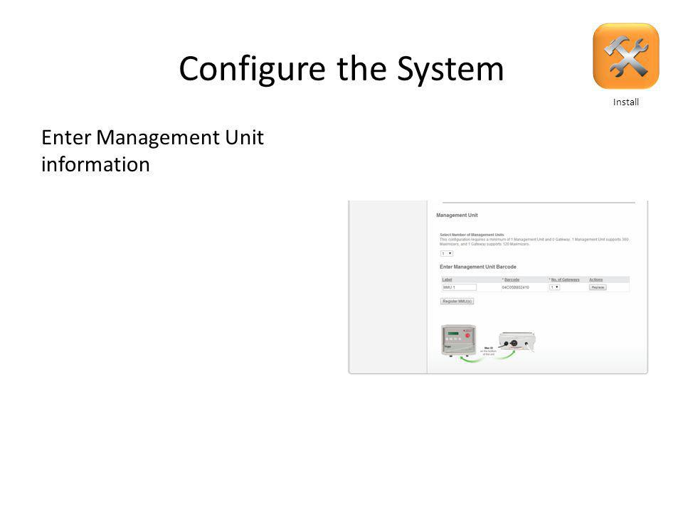 Configure the System Once down scroll down to Management Unit section Install