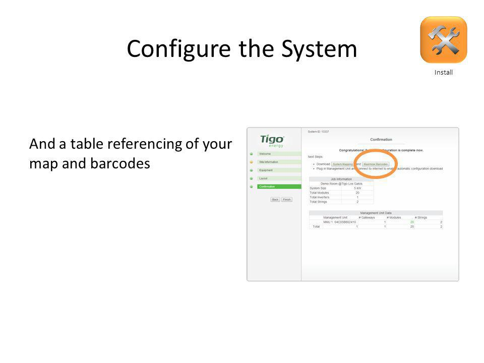 Configure the System You can download a map of your system Install