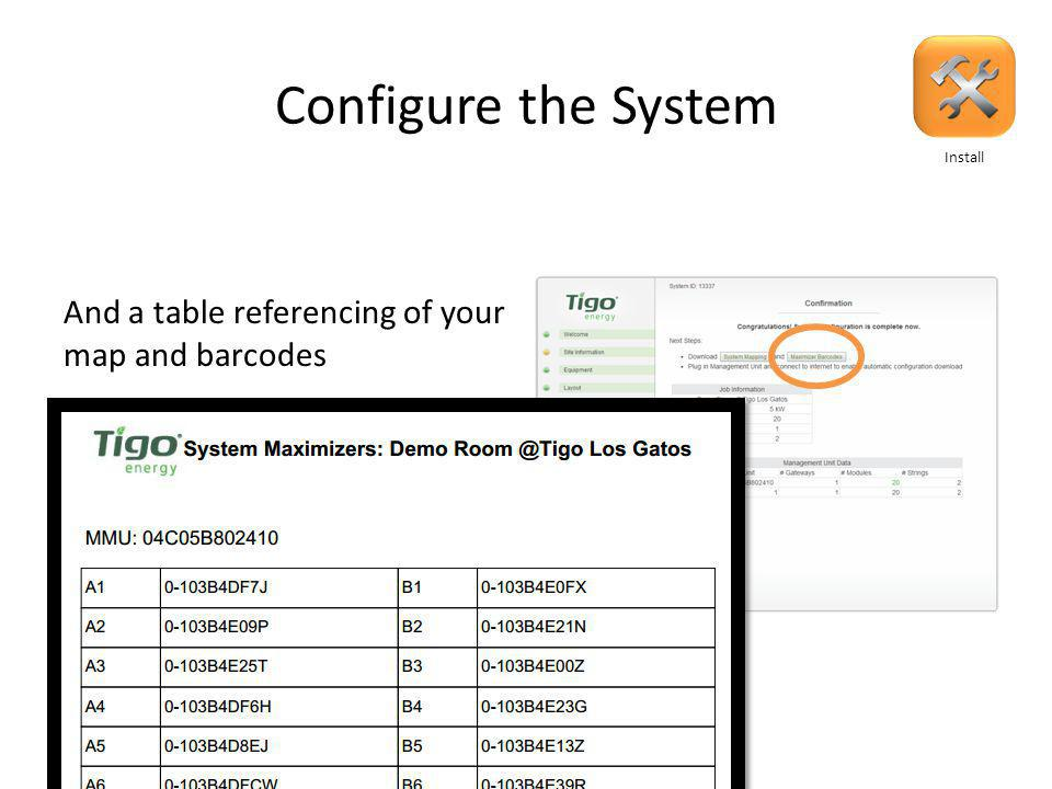 Configure the System And a table referencing of your map and barcodes Install