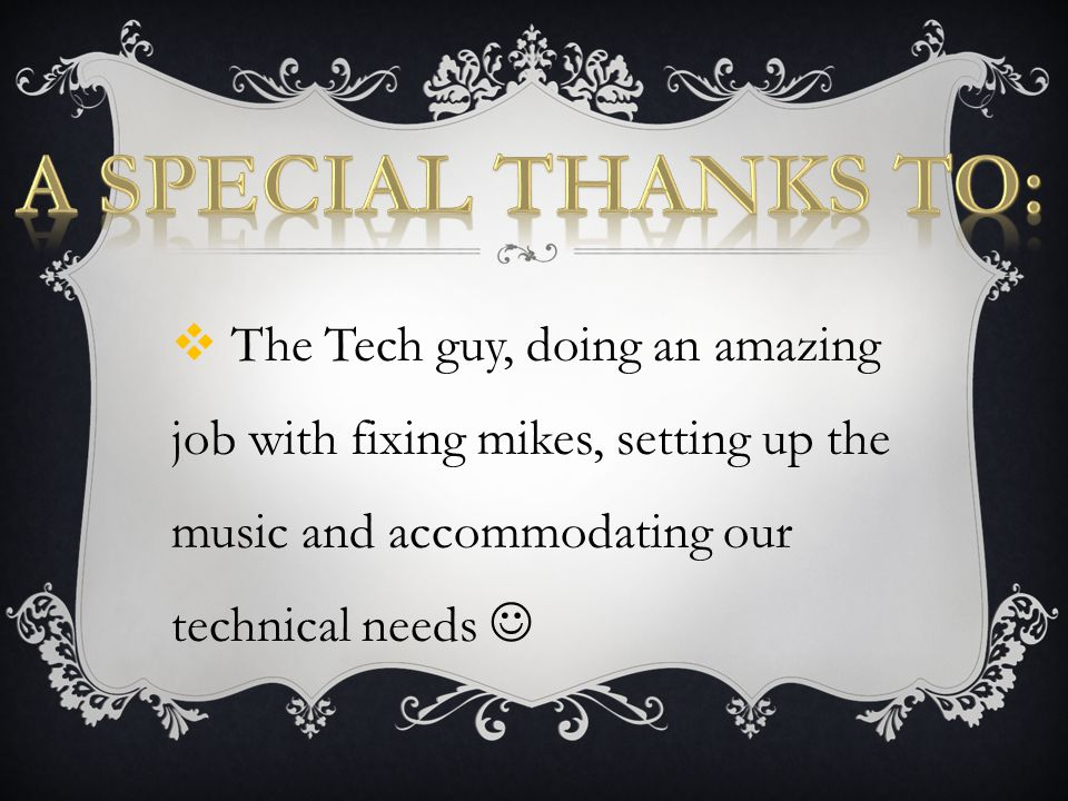  The Tech guy, doing an amazing job with fixing mikes, setting up the music and accommodating our technical needs