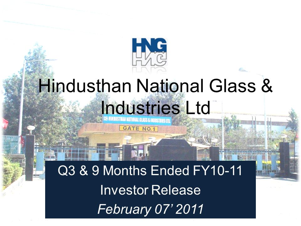 Hindusthan National Glass & Industries Ltd Q3 & 9 Months Ended FY10-11 Investor Release February 07' 2011