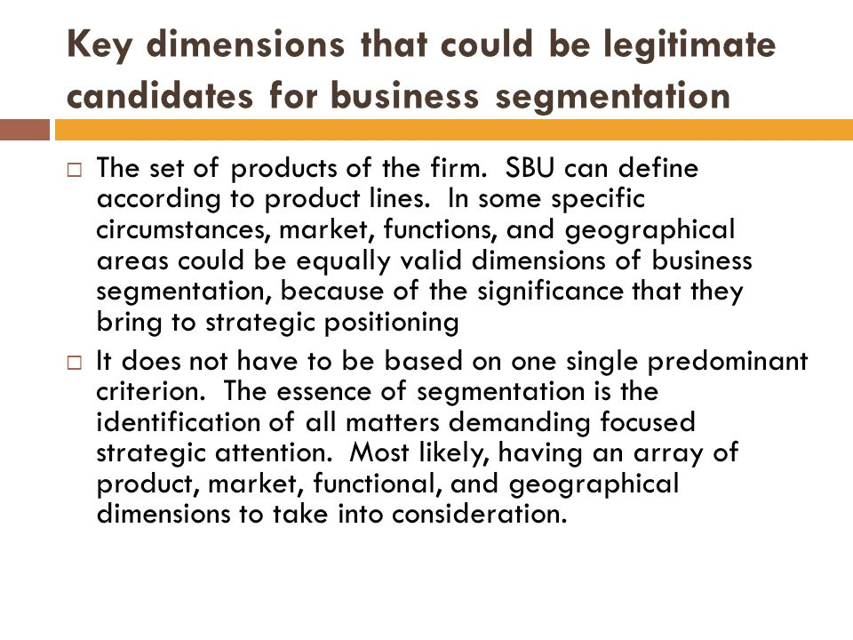 Business segmentation and assigment of managerial responsibility-the case of NKK Business UnitResponsible ManagerRationale for segmentation High end carbon and low alloy steel Executive director, steel divDifferent customers and independent strategic actions Low end carbon and low alloy steel President, Toa SteelDifferent customers and independent strategic actions Stainless steel and scecialty steel General manager, specialty steel product dept Independent strategic actions Polymer productGeneral manager, polymer product dept Different competitors and independent strategic actions Titanium, alumunium, and specialty metals General manager, titanium and advanced metal dept Independent strategic actions ferroalloysGeneral manager, toyama works Different competitors and customers, independent strategic actions ChemicalsPresident, ADCHEMCODifferent competitors and customers, independent strategic actions Precision metal products president., NKK Seimitsu Corp Different competitors and scustomers, independent strategic actions