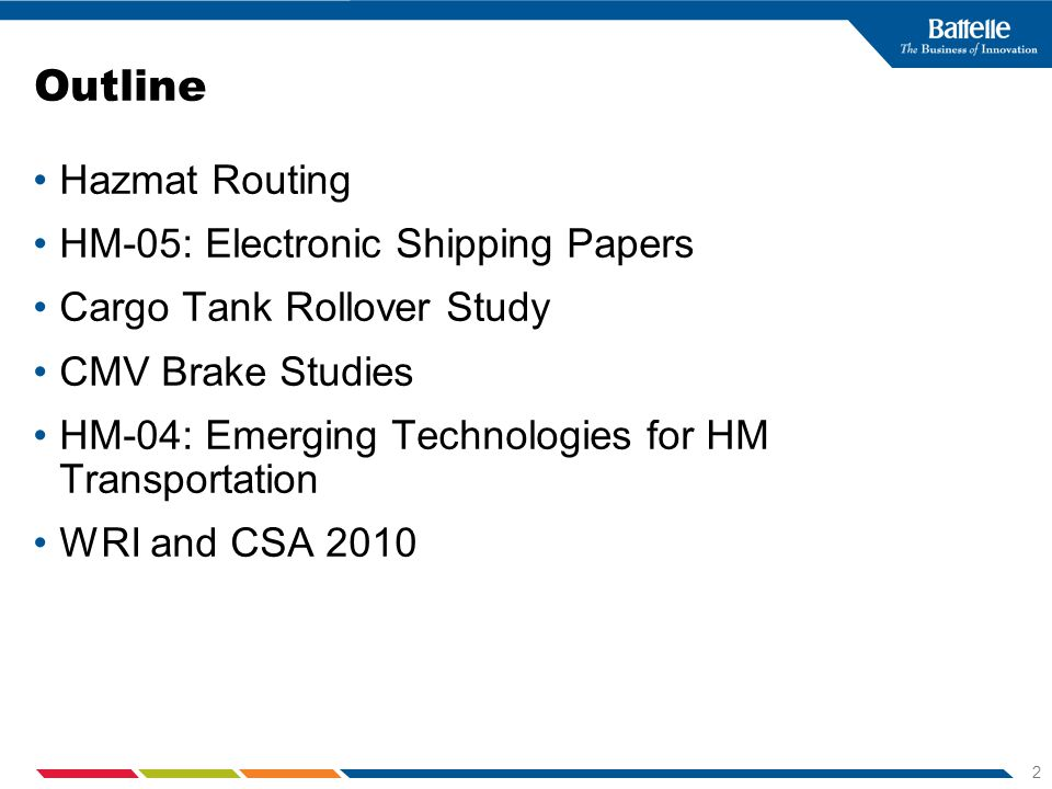 2 Outline Hazmat Routing HM-05: Electronic Shipping Papers Cargo Tank Rollover Study CMV Brake Studies HM-04: Emerging Technologies for HM Transportat