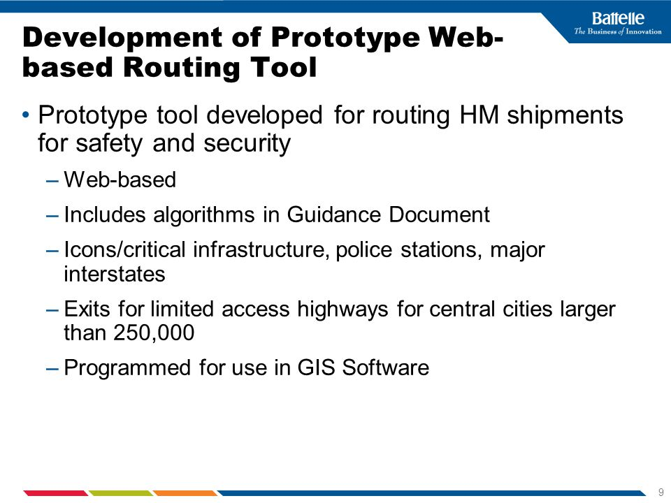9 Development of Prototype Web- based Routing Tool Prototype tool developed for routing HM shipments for safety and security –Web-based –Includes algo
