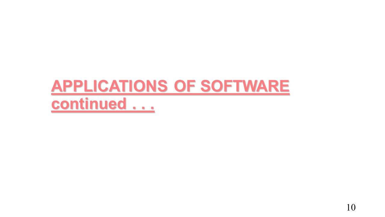 APPLICATIONS OF SOFTWARE continued... 10