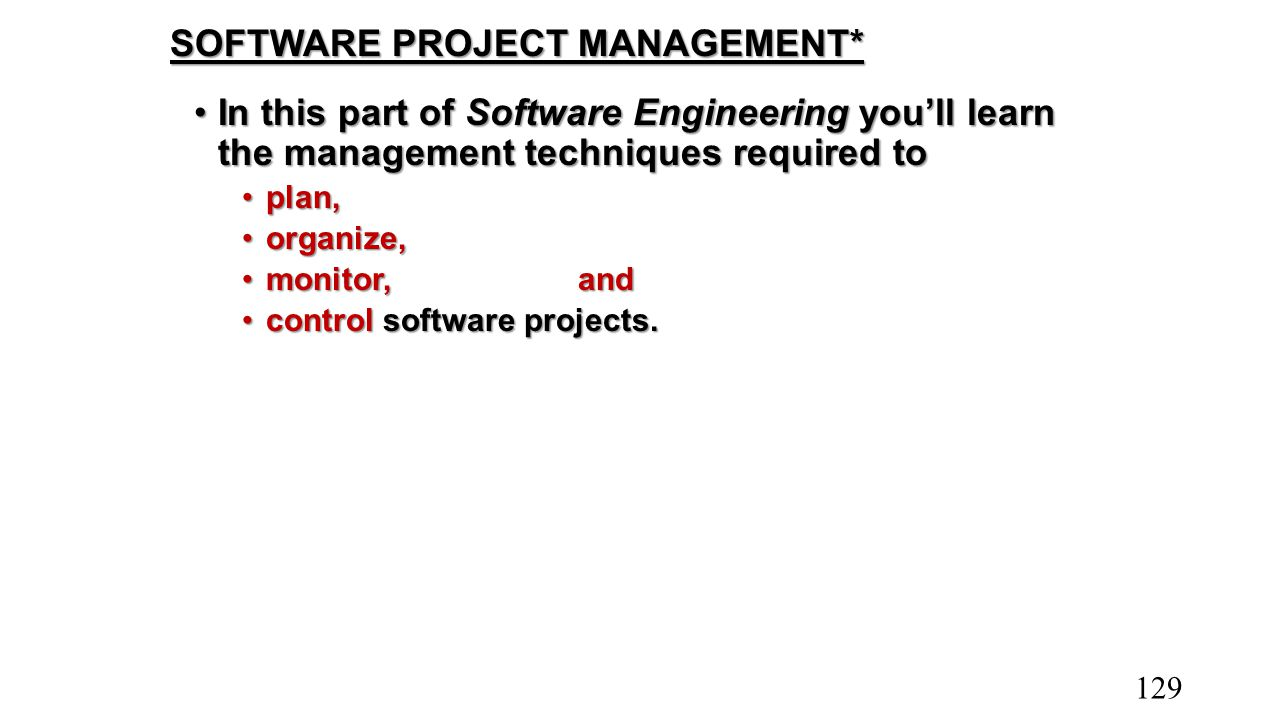 SOFTWARE PROJECT MANAGEMENT* In this part of Software Engineering you'll learn the management techniques required toIn this part of Software Engineeri