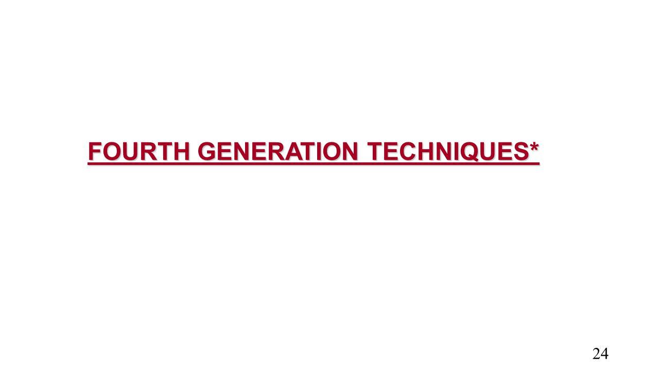 FOURTH GENERATION TECHNIQUES* 24