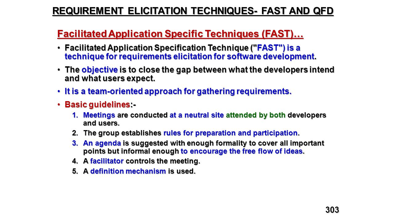REQUIREMENT ELICITATION TECHNIQUES- FAST AND QFD Facilitated Application Specific Techniques (FAST)… Facilitated Application Specification Technique (