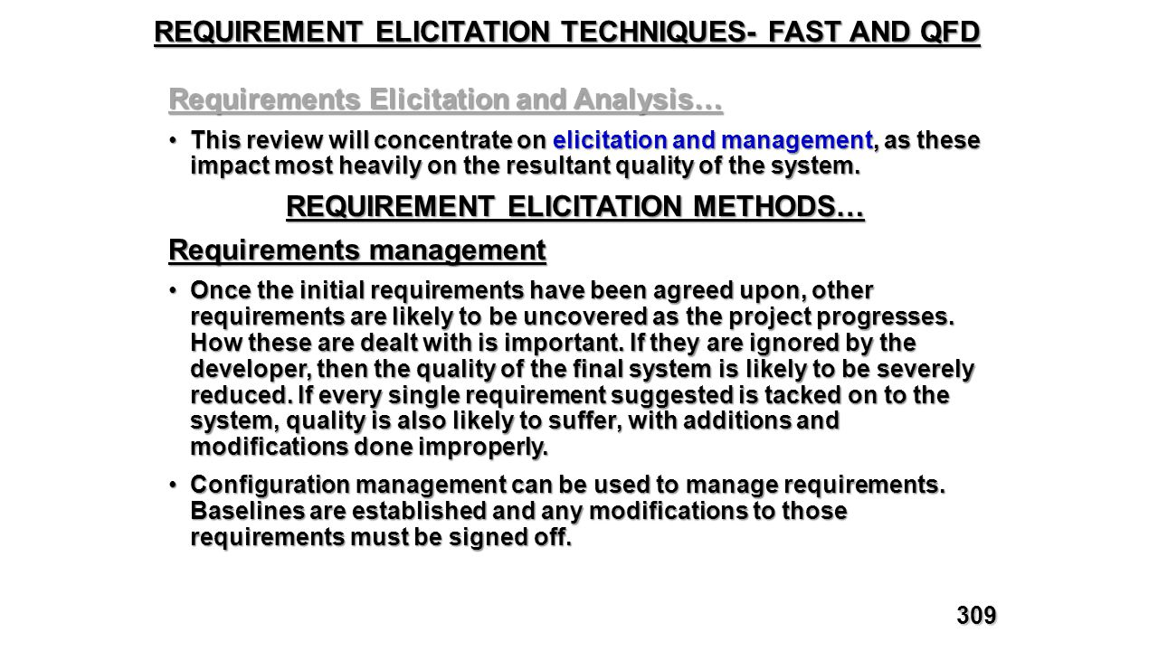 REQUIREMENT ELICITATION TECHNIQUES- FAST AND QFD Requirements Elicitation and Analysis… This review will concentrate on elicitation and management, as