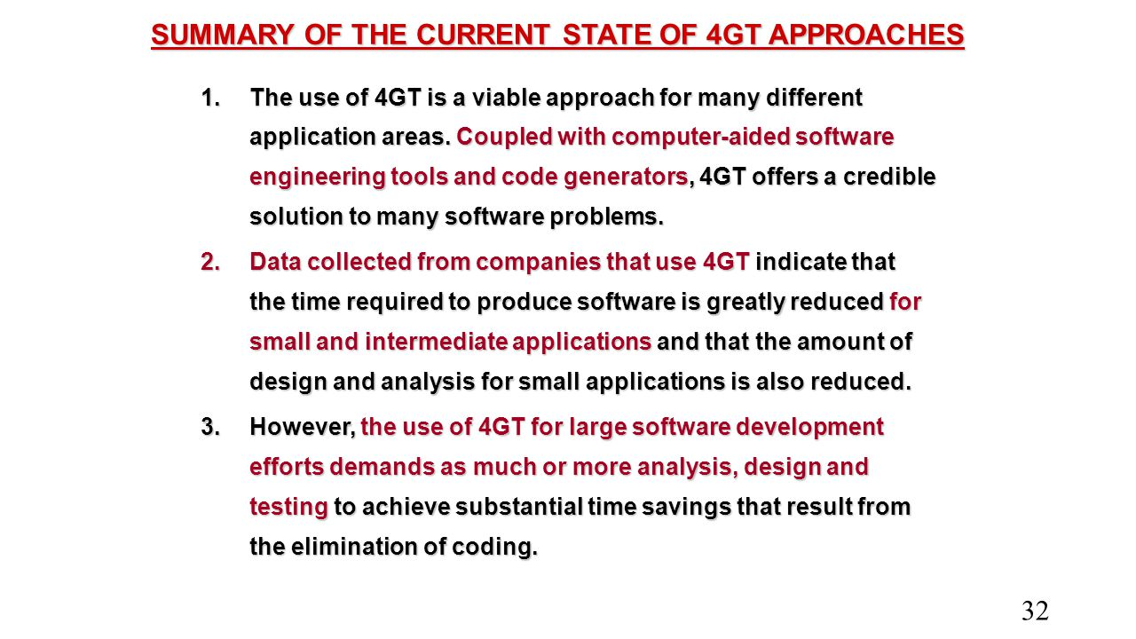 SUMMARY OF THE CURRENT STATE OF 4GT APPROACHES 1.The use of 4GT is a viable approach for many different application areas. Coupled with computer-aided