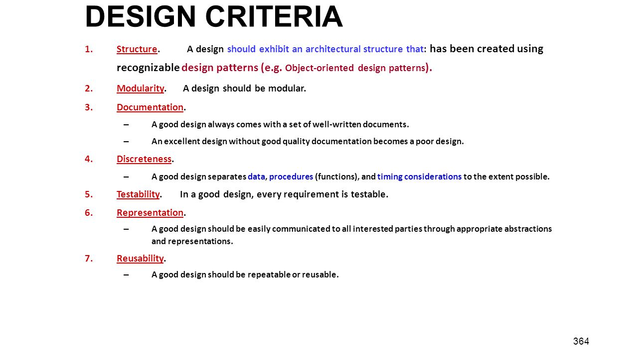 364 DESIGN CRITERIA 1.Structure. A design should exhibit an architectural structure that: has been created using recognizable design patterns (e.g. Ob