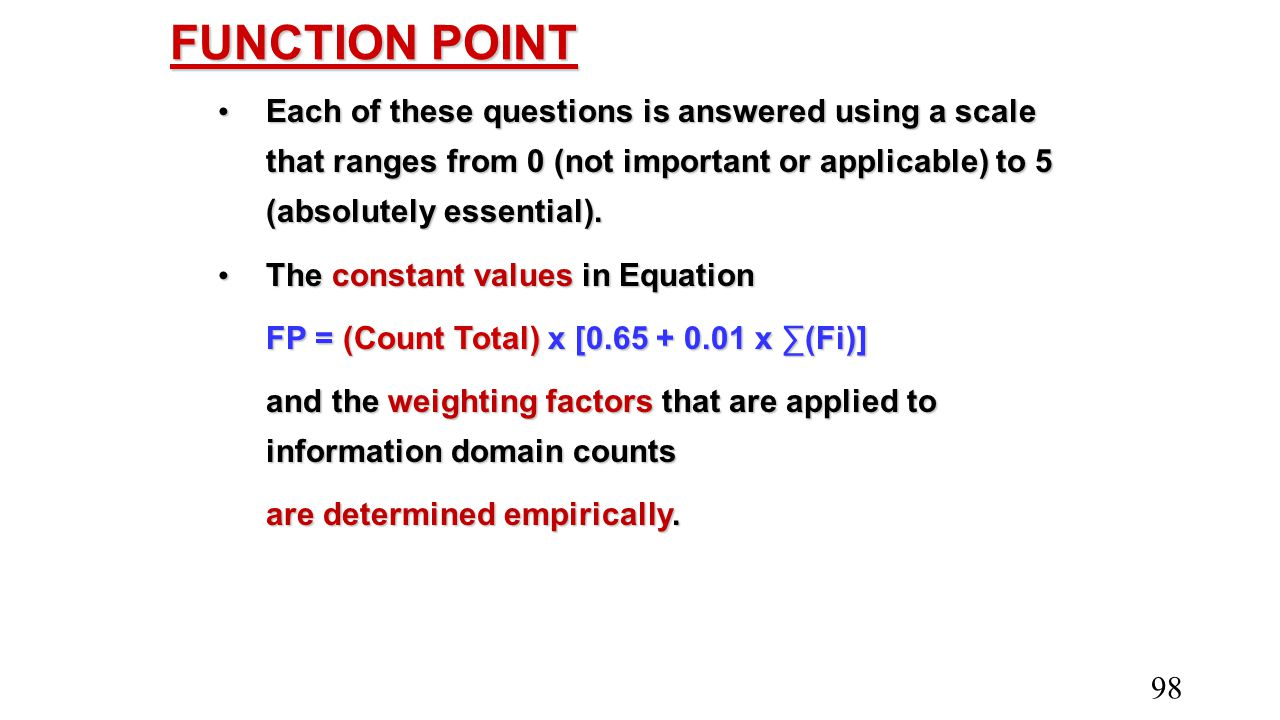 FUNCTION POINT Each of these questions is answered using a scale that ranges from 0 (not important or applicable) to 5 (absolutely essential). Each of
