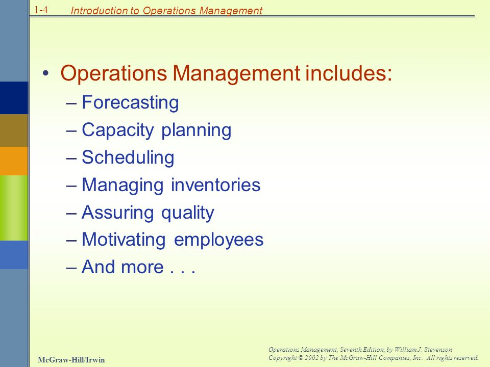 McGraw-Hill/Irwin Operations Management, Seventh Edition, by William J. Stevenson Copyright © 2002 by The McGraw-Hill Companies, Inc. All rights reser